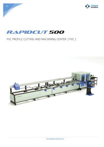 PVC profile cutting and machining center - RAPIDCUT 500