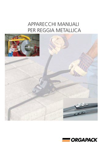 Orgapack - Range of manually and pneumatically operated hand  tools for steel strapping