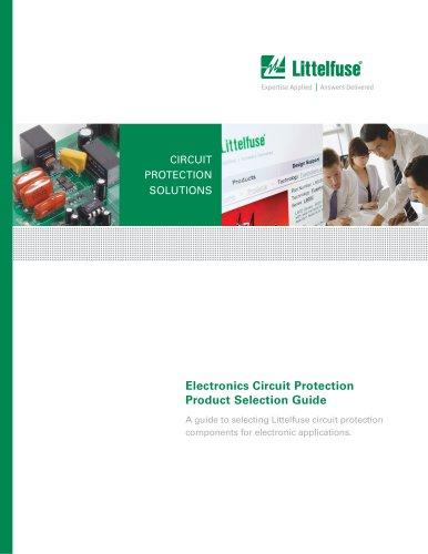 Littelfuse Electronics Circuit Protection Product Selection Guide