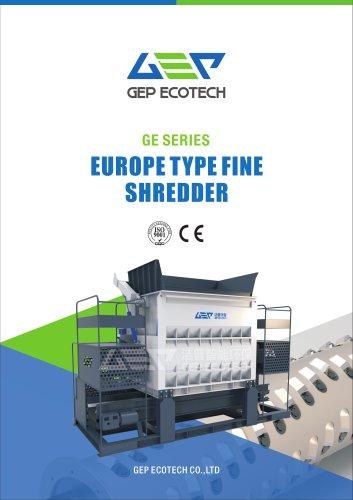 GE series Europe type single shaft fine shredder