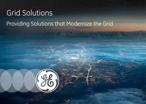 Grid Solutions Providing Solutions that Modernize the Grid