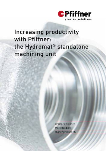 Increasing productivity with Pfiffner: the Hydromat® standalone machining unit