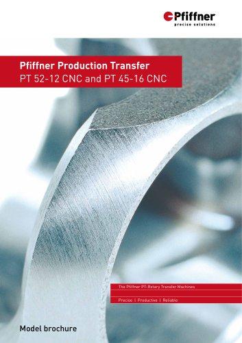 Pfiffner Production Transfer: PT 52-12 CNC und PT 45-16 CNC