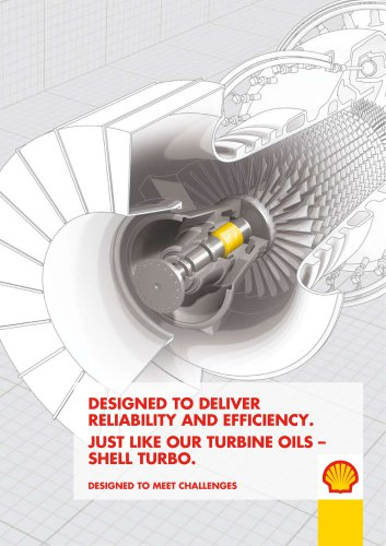 DESIGNED TO DELIVER RELIABILITY AND EFFICIENCY. JUST LIKE OUR TURBINE OILS ? SHELL TURBO.