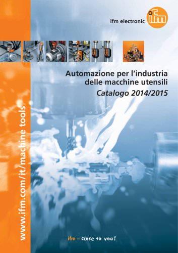 ifm Automazione per l?industria delle macchine utensili Catalogo 2014/2015