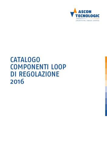 CATALOGO COMPONENTI LOOP DI REGOLAZIONE 2016