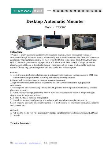 Desktop Automatic  Mounter TP300V