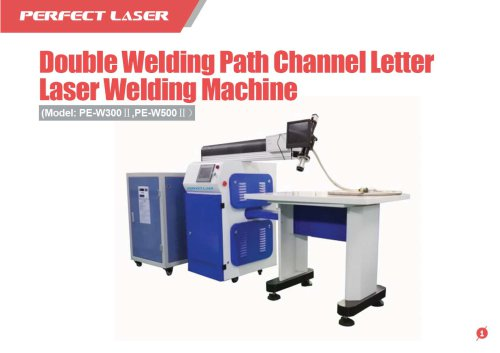 Perfect Laser - Double Welding Path Channel Letter Laser Welding Machine PE-W300Ⅱ,PE-W500Ⅱ