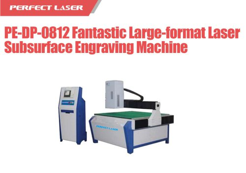 Perfect Laser - PE-DP-0812 Fantastic Large-format Laser Subsurface Engraving Machine