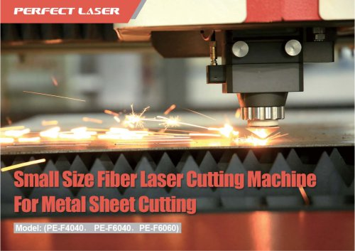 Small Size Fiber Laser Cutting Machine For Metal Sheet Cutting Model : (PE-F4040, PE-F6040, PE-F6060)