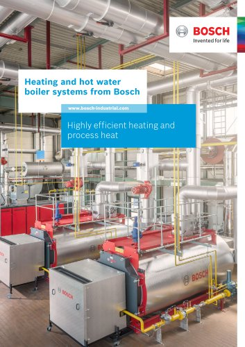 Heating and hot water boiler systems from Bosch - Highly efficient heating and process heat