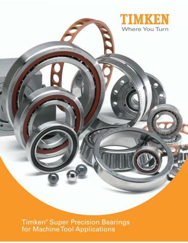 Timken® Super Precision Bearings for Machine Tool Applications